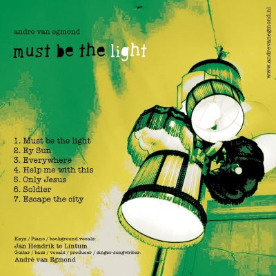 Must be the light (album uit 2013, AndreVanEgmond.nl)